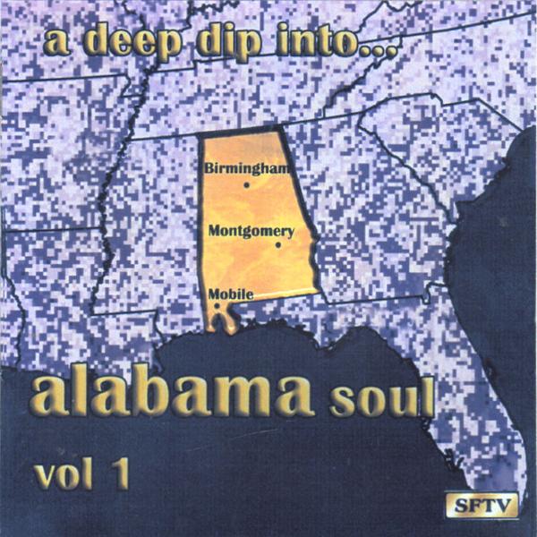 Deep Dip Into Alabama Soul Vol 1