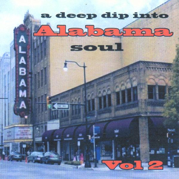 Deep Dip Into Alabama Soul Vol 2