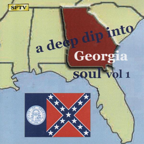 Deep Dip Into Georgia Soul Vol 1