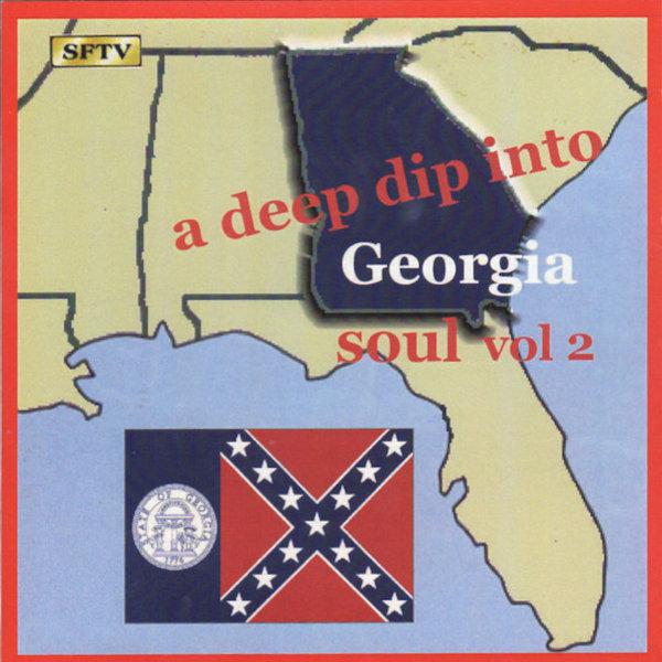 Deep Dip Into Georgia Soul Vol 2