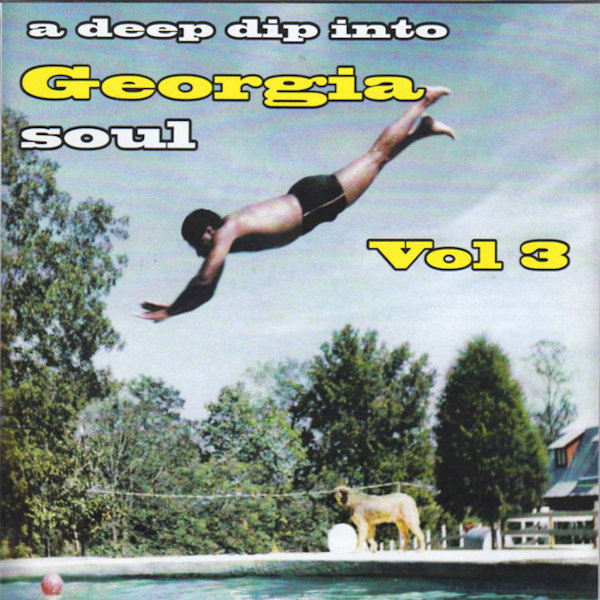 Deep Dip Into Georgia Soul Vol 3