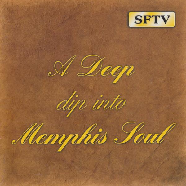 Deep Dip Into Memphis Soul Vol 1
