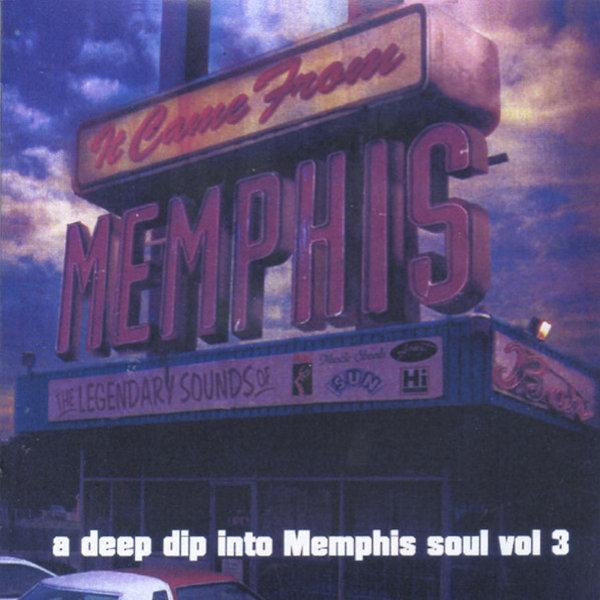 Deep Dip Into Memphis Soul Vol 3