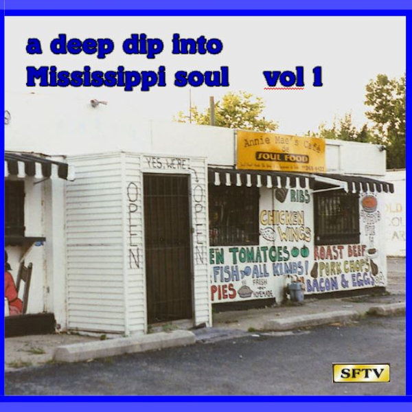 Deep Dip Into Mississippi Soul Vol 1