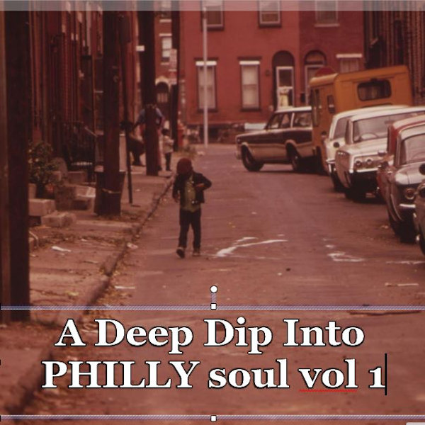 Deep Dip Into Philly Soul
