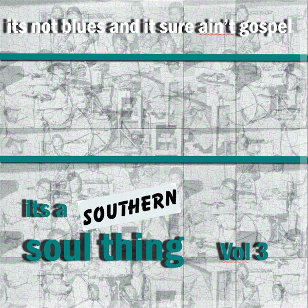 Southern Soul Thing Vol 3