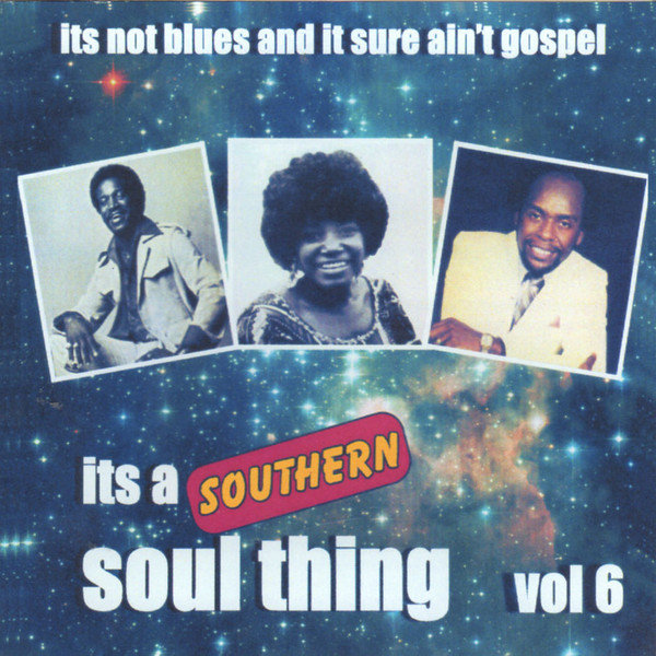 Southern Soul Thing Vol 6