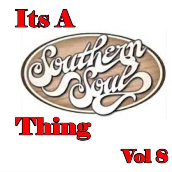 Southern Soul Thing Vol 8